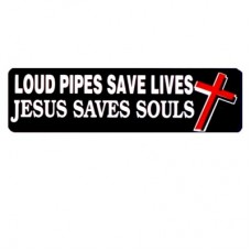 Christian Sticker-LOUD PIPES SAVE LIVES JESUS SAVES SOULS #301