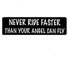 Christian Sticker-NEVER RIDE FASTER THAN YOUR ANGEL-BLK #635