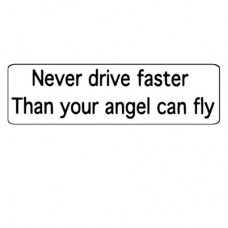 Christian Sticker-NEVER DRIVE FASTER THAN YOUR ANGEL-Wht #702