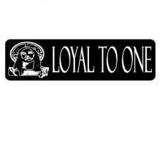 Christian Sticker-LOYAL TO ONE (JESUS) #1098