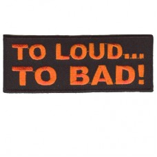 To Loud To Bad patch