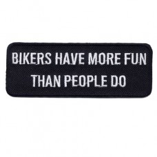 Bikers have more fun than People do patch