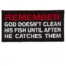 God doesn't clean his fish until he catches them