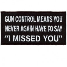 Gun control means you never have to say I Missed