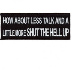 How about less talk and a little more shut the hell up