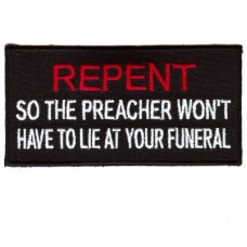 Repent so the Preacher won't have to lie